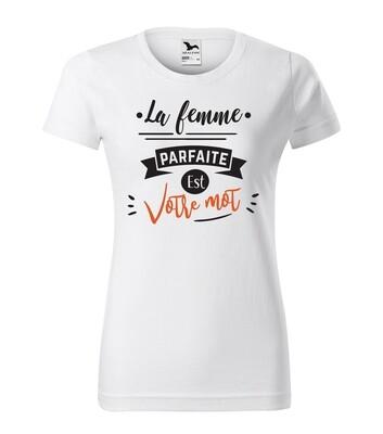 Tee shirt femme parfaite texte personnalisable