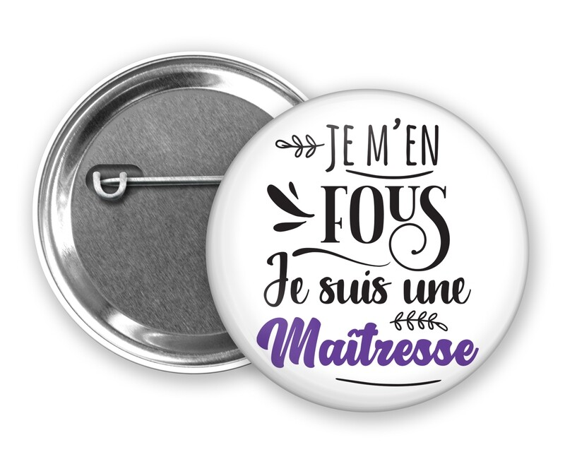 Badge épingle je m'en fous mot personnalisable