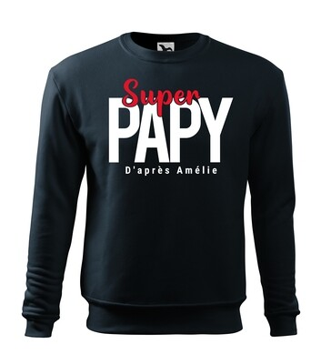 Sweatshirt Super papa, papy, parrain personnalisable