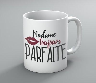 Mug Madame toujours parfaite