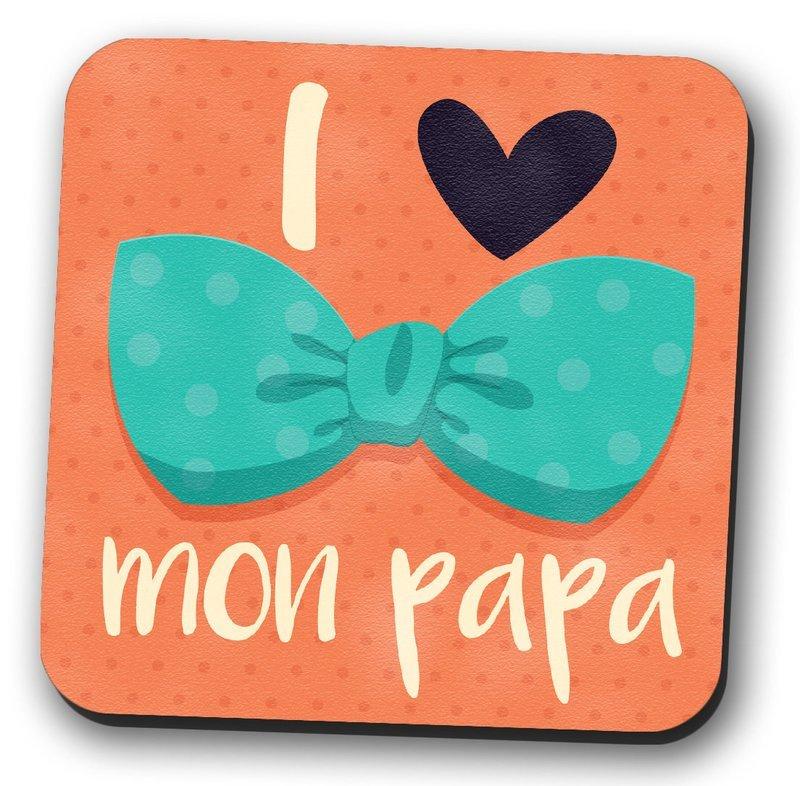 Magnet frigo les femmes sont parfaites, I love mon papa