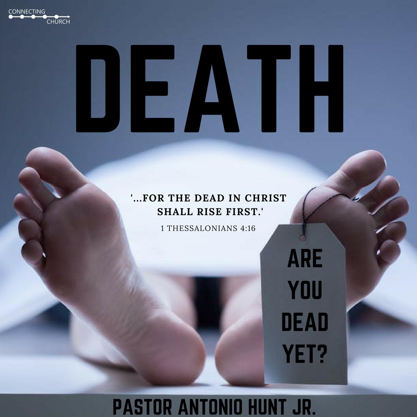 DEATH (PART 1: Killing Your Flesh)