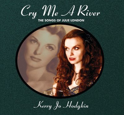 Cry Me A River: The Songs of Julie London