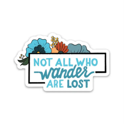 Not All Who Wander Are Lost - Flower Sticker