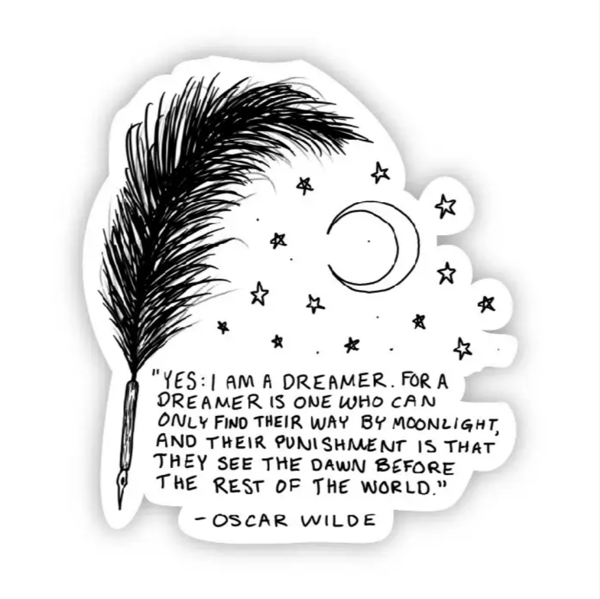 Yes I am a Dreamer - Oscar Wilde Sticker