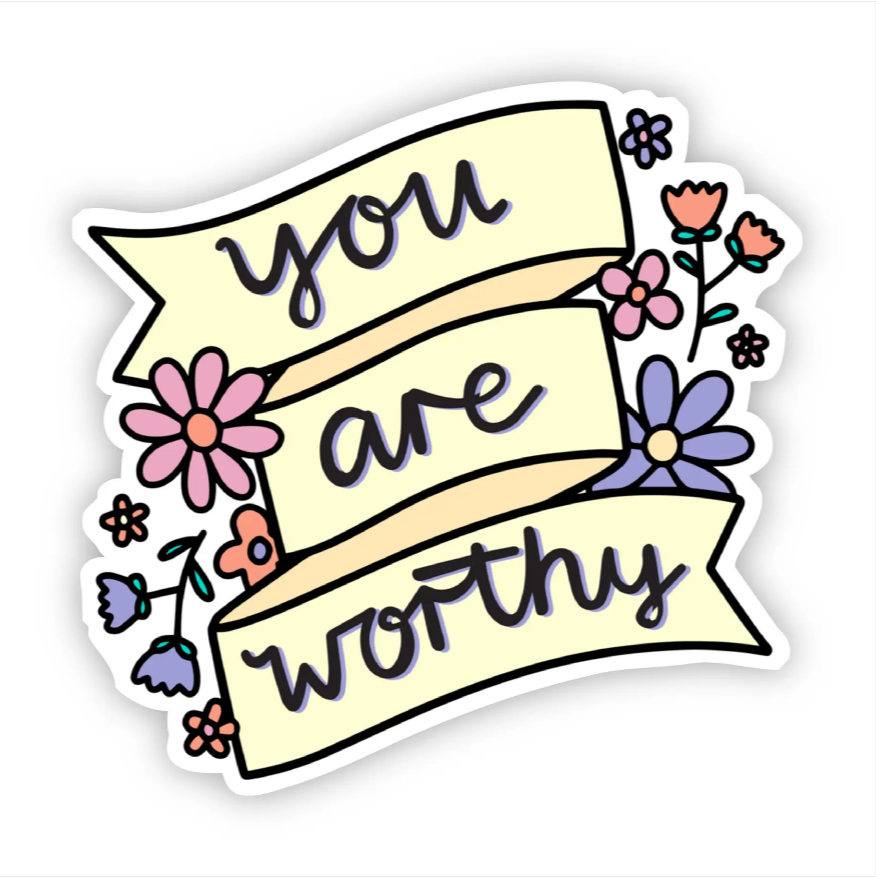 You Are Worthy - Floral Banner Sticker
