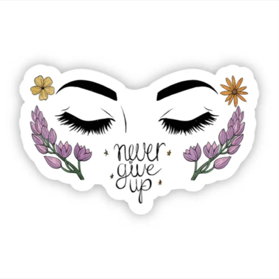 Never Give Up Cursive Sticker - Eye Brows