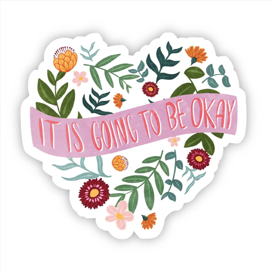 It is Going to be Okay Floral Heart Sticker