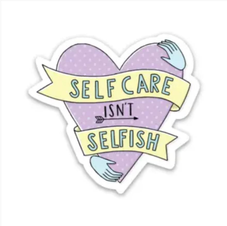 Self Care Isn't Selfish Sticker