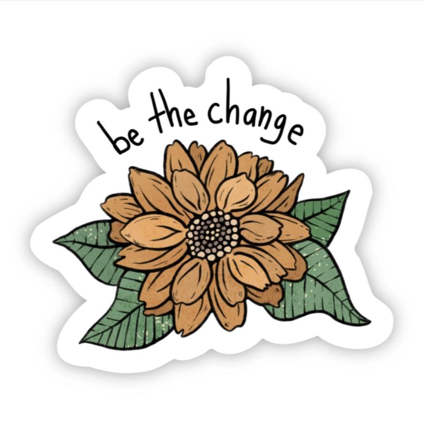 Be The Change Sunflower Sticker