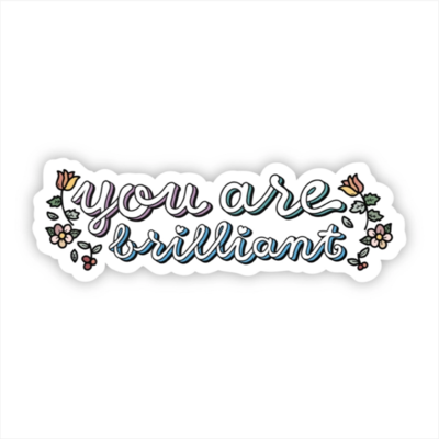 You Are Brilliant Cursive Floral Sticker