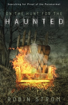 On the Hunt for the Haunted; Searching for Proof of the Paranormal