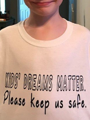 Kids' Dreams Matter. Please keep us safe.  Short Sleeve Shirts
