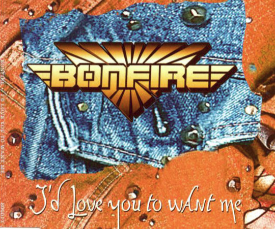 Bonfire ‎– I'd Love You To Want Me - CD Single
