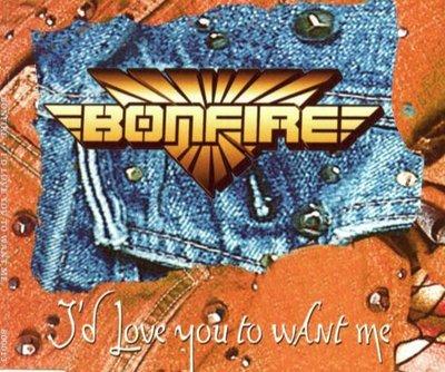 Bonfire – I'd Love You To Want Me - CD Single