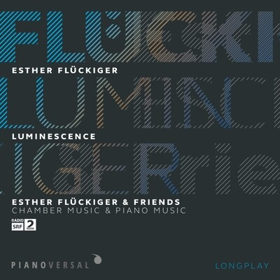 Esther Flückiger - LUMINESCENCE / Esther Flückiger & Friends / Digital Album / Duration: 70'37'' PV 104 / The album includes 14 tracks (16bit/ .wav format/cd quality) and 1 e-booklet (pdf)