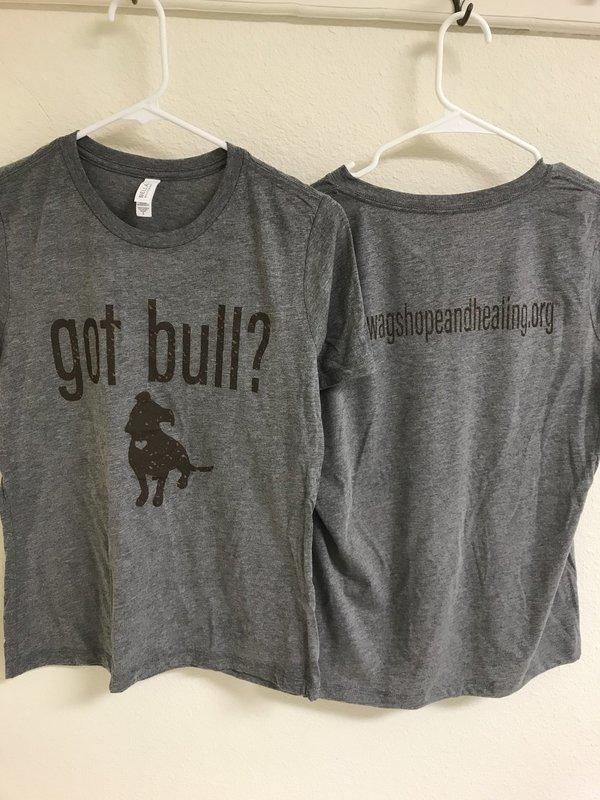 Women's Got Bull? Round Neck T-Shirt