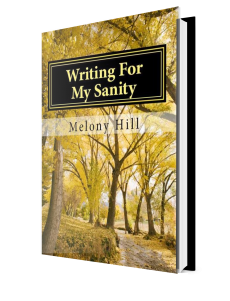Writing For My Sanity