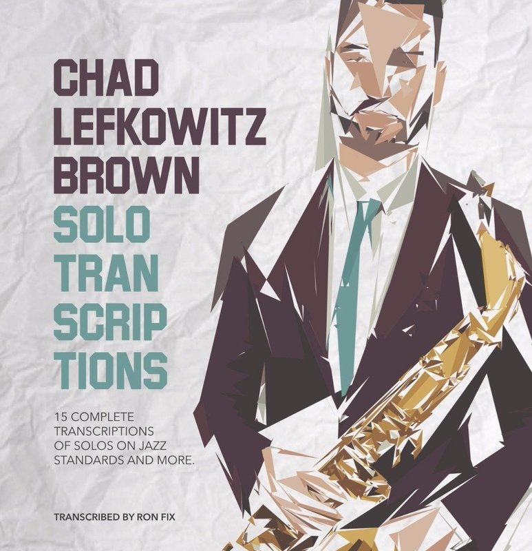 Chad Lefkowitz-Brown Solo Transcriptions Book