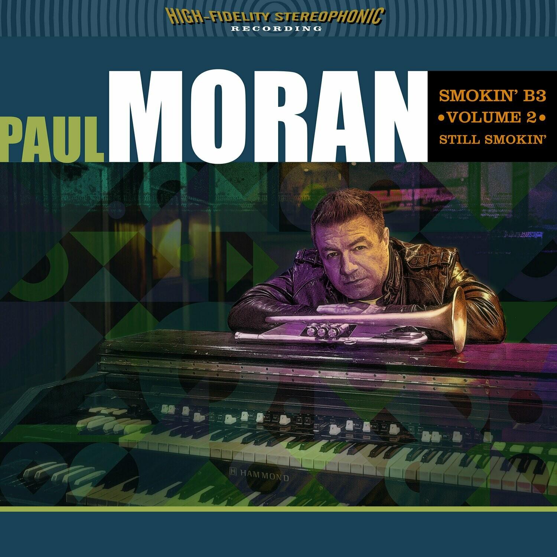 "Paul Moran ""Smokin' B3 VOL. 2 (Still Smokin')"" - CD"