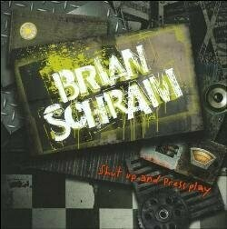 "Brian Schram ""Shut Up & Press Play"" - CD"