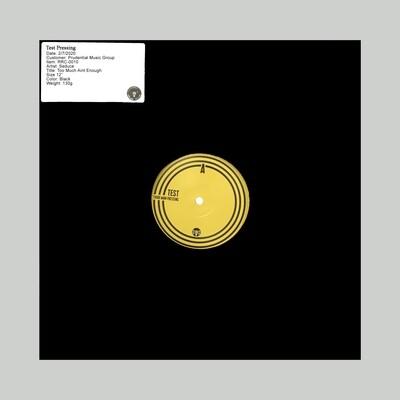 """Seduce """"Too Much Ain't Enough"""" -- Vinyl TEST PRESSING"""