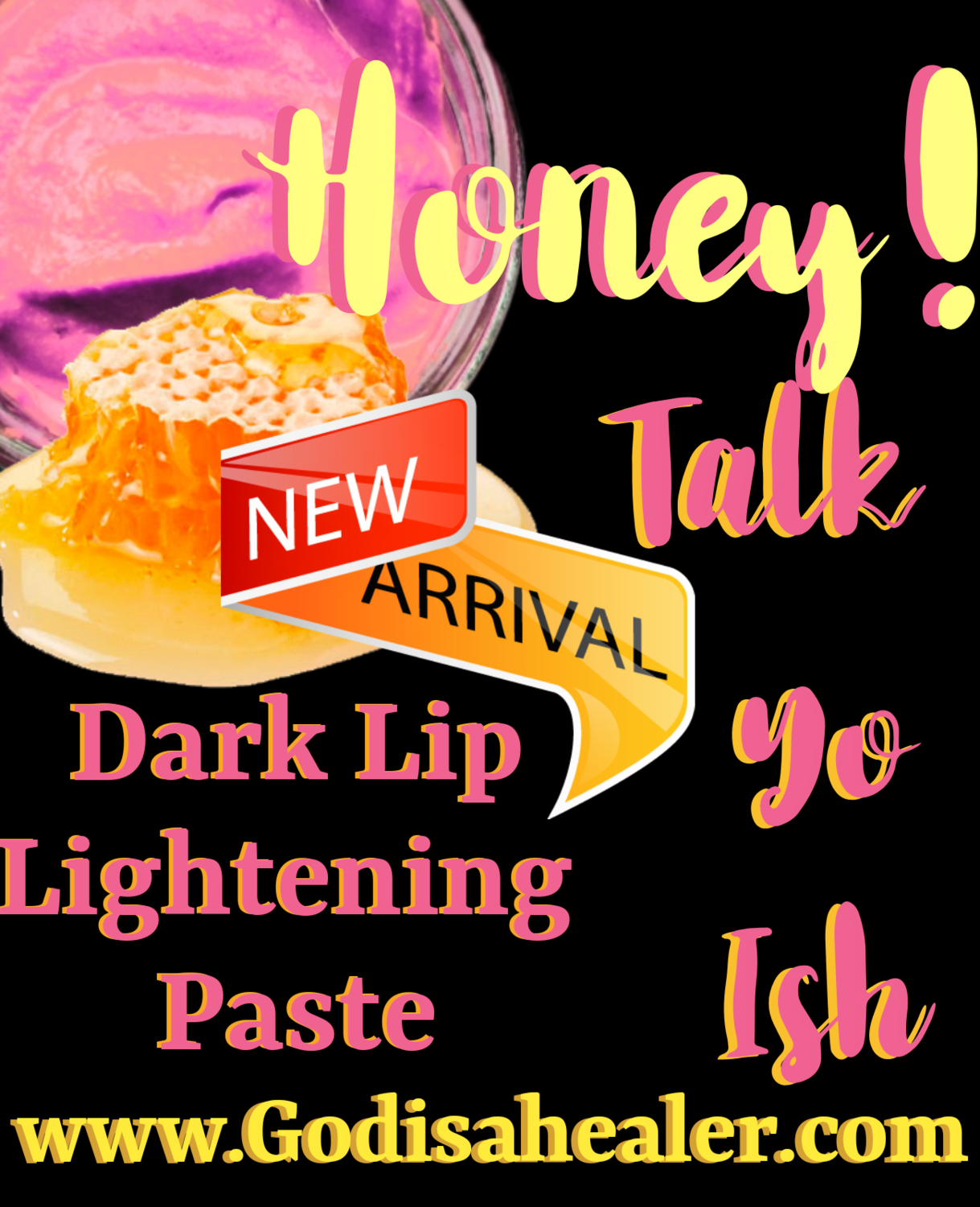 Honey! Talk Yo Ish Dark Lip Lightening Paste This formula has been proven to fade dark smokers lips, and prevent future darkening. A little goes a lonnng way! Just swipe on fingertip and scrub lips.