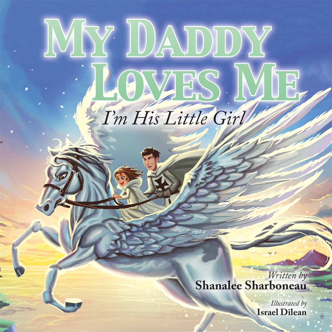 My Daddy Loves Me: I'm His Little Girl (Signed)
