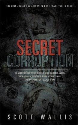 Secret Corruption: The Multi-Trillion Dollar Business of Litigation in America