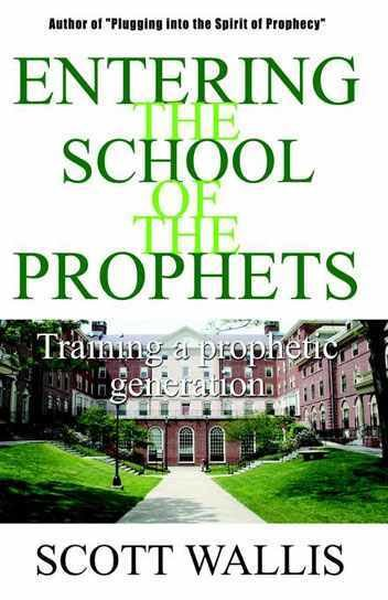 Entering the School of the Prophets: Training a Prophetic Generation