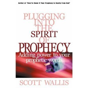 Plugging Into the Spirit of Prophecy: Adding Power to Your Prophetic Words