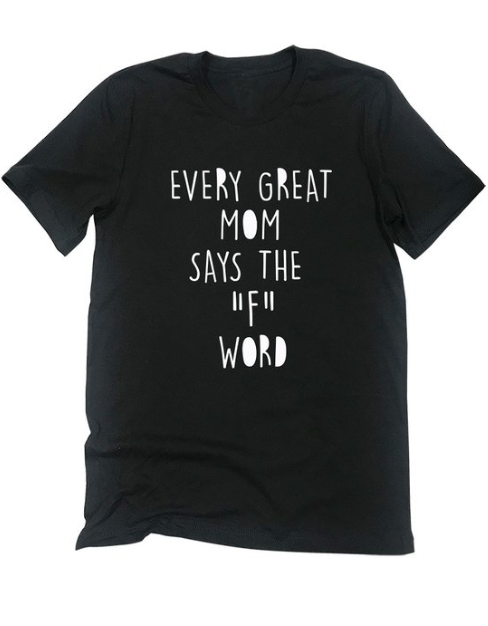 """Every Great Mom Says The """"F"""" Word"""
