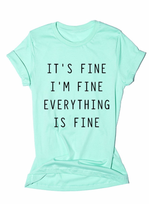 It's Fine, I'm Fine, Everything is Fine | mint