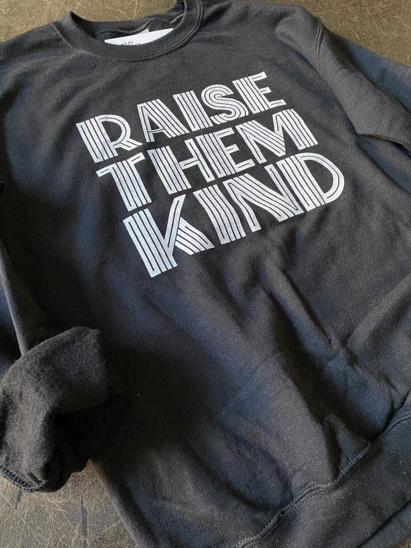 RAISE THEM KIND | Black