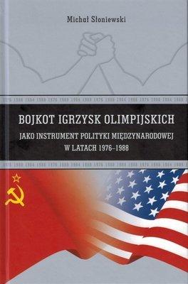 Bojkot Igrzysk Olimpijskich jako instrument polityki międzynarodowej w latach 1976-1988