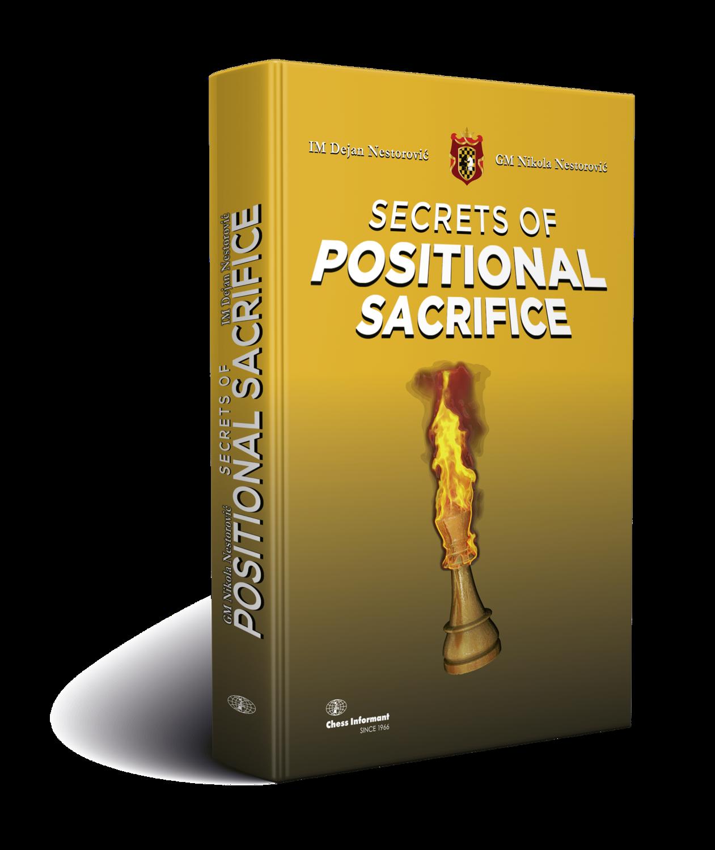 Secrets of Positional Sacrifice - D. Nestorovic, N. Nestorovic