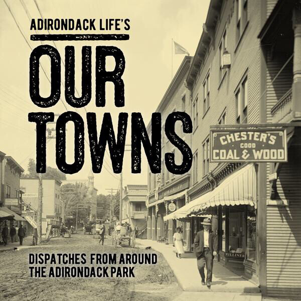 Our Towns by Adirondack Life
