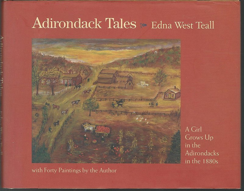 Adirondack Tales: A Girl Grows Up in the Adirondacks in the 1880s - Teall