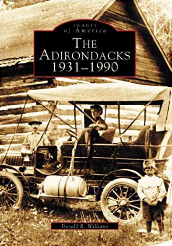 Images of America: the Adirondacks 1931-1990
