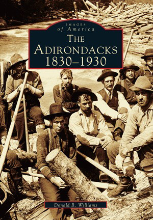 Images of America: the Adirondacks 1830-1930