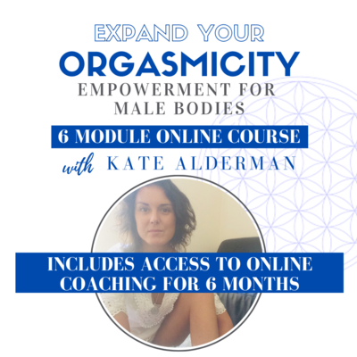 Expand Your Orgasmicity - Empowerment For Male Bodies + Access to Online Coaching for 6 months