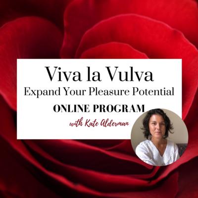 Viva la Vulva - Expand Your Pleasure Potential - Includes Online Coaching Session