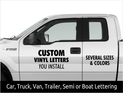 Vinyl Lettering for Cars, Trucks, Semi, Van, Trailer or Boat (you apply)