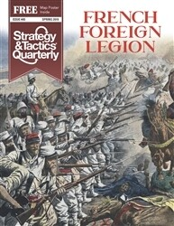 Strategy & Tactics Quarterly: French Foreign Legion