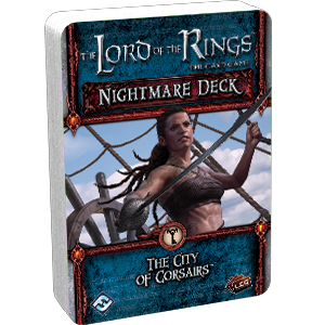 The Lord of the Rings The Card Game: The City of Corsairs Nightmare Deck