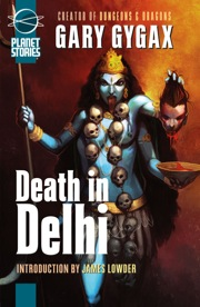Planet Stories: Death in Delhi (Gary Gygax)