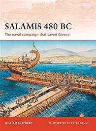 Salamis 480 BC, The Naval Campaign that Saved Greece