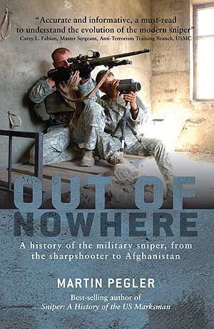 Out of Nowhere: A History of the Military Sniper