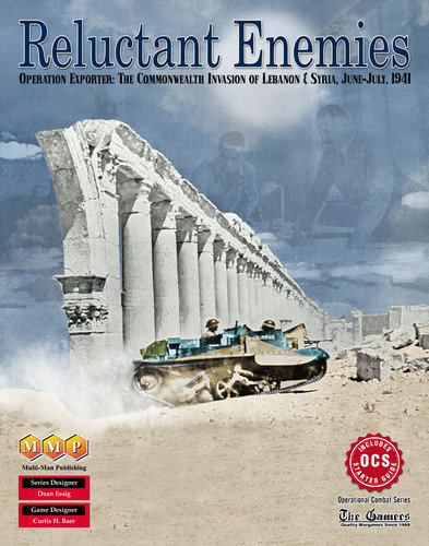 Reluctant Enemies - Operation Exporter: The Commonwealth Invasion of Lebanon and Syria, 1941