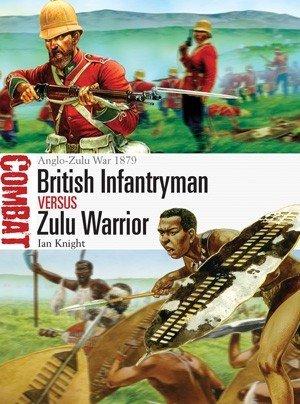 Combat: British Infantryman vs Zulu Warrior: Anglo-Zulu War 1879